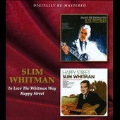 Slim Whitman: In Love the Whitman Way/Happy Street
