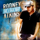 Rodney Atkins: Take a Back Road