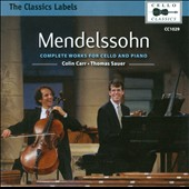 Mendelssohn: Complete Works for Cello and Piano / Colin Carr, cello; Thomas Sauer, piano