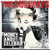 The Subways: Money and Celebrity *