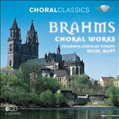 Brahms: Choral Works / Chamber Choir of Europe [6 CDs]