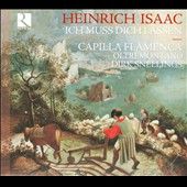 Heinrich Isaac: Ich Muss Dich Lassen / Dirk Snellings, Capilla Flamenca