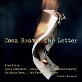 Cosa Brava/Fred Frith/Carla Kihlstedt: The  Letter