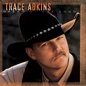 Trace Adkins: Dreamin' Out Loud