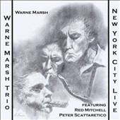 Warne Marsh/Warne Marsh Trio: New York City Live