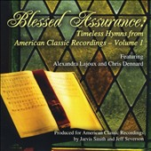 Alexandra Lajoux/Chris Dennard: Blessed Assurance: Timeless Hymns from American Classic Recordings, Vol. 1