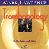 Trombonology / Mark Lawrence, Robin Sutherland