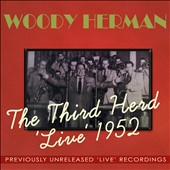 Woody Herman: The Third Herd Live 1952
