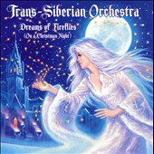 Trans-Siberian Orchestra: Dreams of Fireflies (On a Christmas Night)