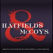 John Debney/Tony Morales: Hatfields and McCoys [Original Soundtrack]