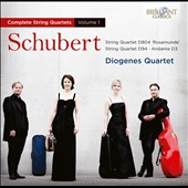 Schubert: Complete String Quartets, Vol. 1: String Quartets D.804 & D.94; Andante D.3 / Diogenes Quartet