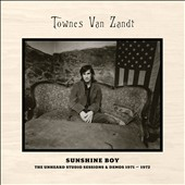Townes Van Zandt: Sunshine Boy: The Unheard Studio Sessions & Demos 1971-1972 *