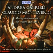 Andrea Gabrieli, Claudio Monteverdi: Madrigali accomodati per concerti spirituali / Borciani, Modena, Fioravante, Mustaro, Vassilakis, Wyszkovski. Nicola Lamon, organ