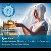 Ajeet/Ajeet Kaur: Sacred Waters: Flow from Emotion to Devotion [Digipak]