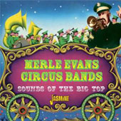 Merle Evans Circus Band: Sounds of the Big Top
