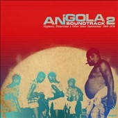 Various Artists: Angola Soundtrack, Vol. 2: Hypnosis, Distortions & Other Sonic Innovations 1969-1978 [Digipak]