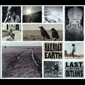 Railroad Earth: Last of the Outlaws [Digipak] *