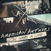 American Authors: Oh, What a Life