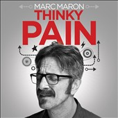 Marc Maron: Thinky Pain [PA] [Digipak] *