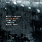 Mark Turner (Sax)/Mark Turner Quartet: Lathe of Heaven *