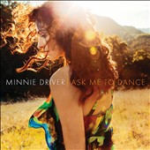 Minnie Driver: Ask Me to Dance [10/7] *