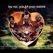 The Red Gold & Green Machine: Planet Africa [Digipak]