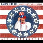 Larry Cordle/Lonesome Standard Time: All Star Duets [Digipak]