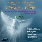 Classics for Choir - Barber: Agnus Dei; Allegri: Miserere and many other popular works / Trinity College Choir, Marlow