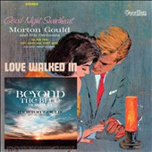 Morton Gould (Composer/Conductor): Beyond the Blue Horizon/Goodnight Sweetheart/Love Walked In
