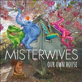 MisterWives: Our Own House [Digipak]