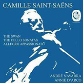 Camille Saint-Saëns: Works for Cello & Piano - The Swan; The Cello Sonatas; Allegro appassionato / André Navarra, cello; Annie d'Arco, piano;