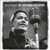 Billie Holiday: The Centennial Collection *