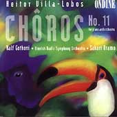 Villa-Lobos: Chôros no 11 / Gothóni, Oramo, Finnish Radio SO