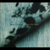 Peter Garland (b.1952): After the Wars, for piano solo / Sarah Cahill, piano