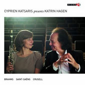 Cyprien Katsaris presents Katrin Hagen, clarinetist: Works of Brahms, Saint-Saëns and Crusell