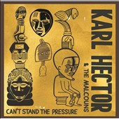 Karl Hector & the Malcouns: Can't Stand the Pressure