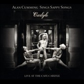 Alan Cumming: Alan Cumming Sings Sappy Songs: Live at the Cafe Carlyle [Digipak] *