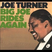 Big Joe Turner: Big Joe Rides Again
