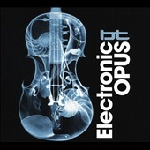 BT: Electronic Opus