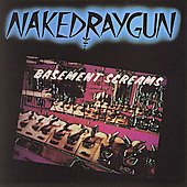 Naked Raygun: Basement Screams