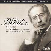 Danish Romantic Composers - Bendix: Piano Sonata, etc