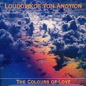 Loudovikos Ton Anogion: The Colours Of Love