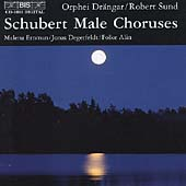 Schubert: Male Choruses / Robert Sund, Orphei Dr&auml;ngar