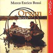 Bossi: Organ Works / Arturo Sacchetti