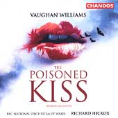 Vaughan Williams: The Poisoned Kiss / Hickox, BBC National