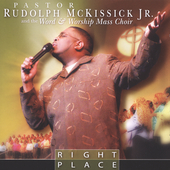 Pastor Rudolph McKissick, Jr./Pastor Rudolph McKissick Jr. & The Word & Worship Mass Choir: Right Place