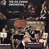 Gil Evans Orchestra: A Tribute to Gil