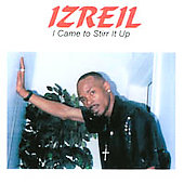 Izreil: I Come to Stir It Up