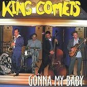 King Comets: Gonna My Baby