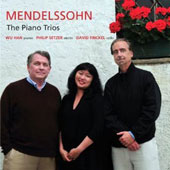 Mendelssohn: The Piano Trios / Philip Setzer, violin; Wu Han, piano; David Finckel, cello